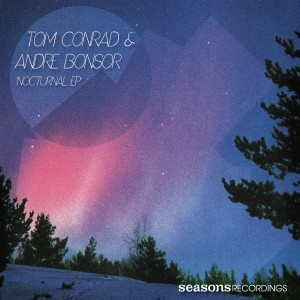 Tom Conrad & Andre Bonsor 'Nocturnal EP' [2012]