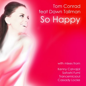 Tom Conrad feat. Dawn Tallman 'So Happy' [2011]
