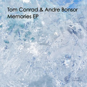 Tom Conrad & Andre Bonsor 'Memories EP' [2014]