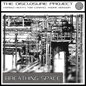 The Disclosure Project 'Breathing Space' (Tom Conrad & Andre Bonsor Remix) [2012]