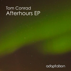 Tom Conrad – Afterhours EP [2015]