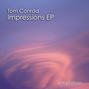 Tom Conrad 'Impressions EP' [2016]