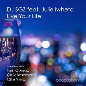 DJ SGZ feat. Julie Iwheta 'Live Your Life' (Tom Conrad Dub) [2016]