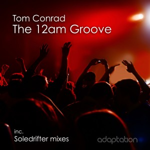 Tom Conrad 'The 12am Groove' [2016]