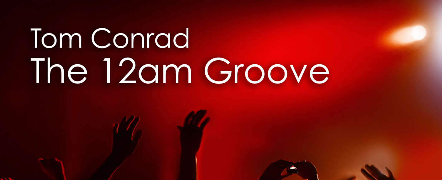NEW RELEASE – Tom Conrad 'The 12am Groove' (inc. Soledrifter mixes)
