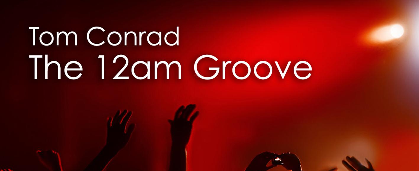 NEW RELEASE – Tom Conrad 'The 12am Groove' (inc. Soledrifter mixes)