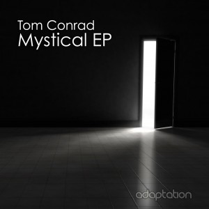 Tom Conrad 'Mystical EP' [2016]