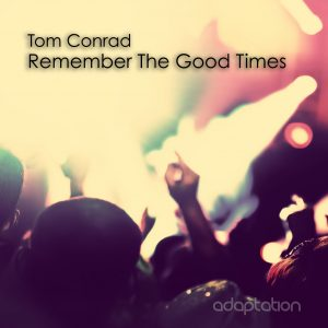 Tom Conrad 'Remember The Good Times' [2017]