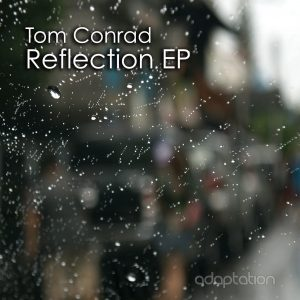 Tom Conrad 'Reflection EP' [2017]