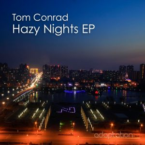 Tom Conrad 'Hazy Nights EP' [2017]