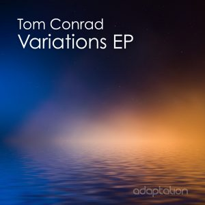 Tom Conrad – Variations EP [2018]