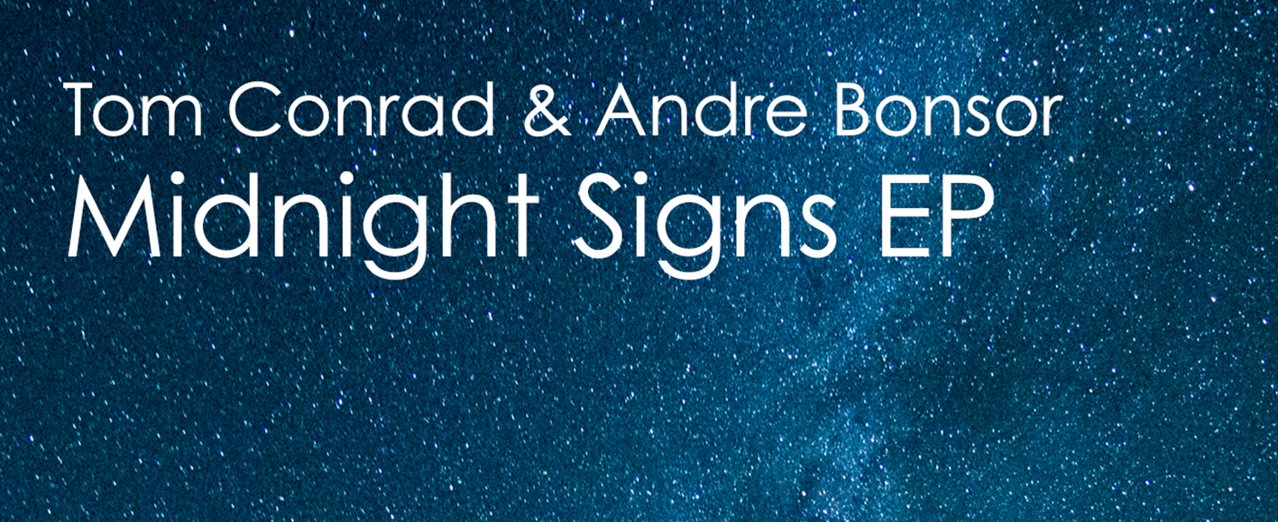 NEW RELEASE – Tom Conrad & Andre Bonsor 'Midnight Signs EP'