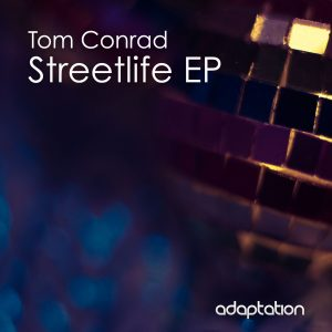 Tom Conrad – Streetlife EP [2019]